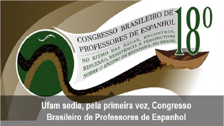 Ufam sedia, pela primeira vez, Congresso Brasileiro de Professores de Espanhol