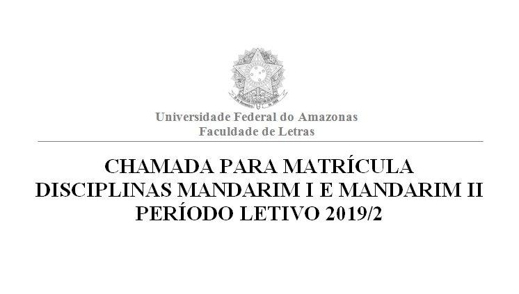 Chamada para Matrícula nas disciplinas Mandarim I e Mandarim II, período letivo 2019/2